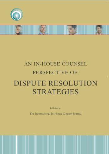 An In-house Counsel Perspective of: Dispute Resolution Strategies
