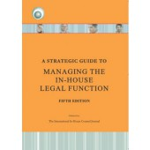 A Strategic Guide To Managing the In-House Legal Function (5th Edition)