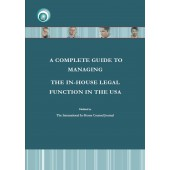 A Complete Guide to Managing the In-house Counsel Function in the USA