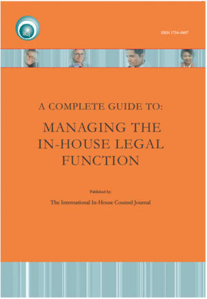 A Complete Guide to: Managing the In-house Counsel Legal Function